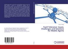 Fault Tolerance: Issues, Challenges and Solutions for Mobile Agents kitap kapağı