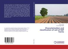 Bookcover of Characterization and classification of soil of NSP Farms
