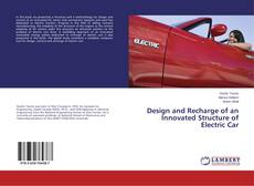 Обложка Design and Recharge of an Innovated Structure of Electric Car