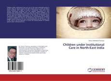 Capa do livro de Children under Institutional Care in North-East India