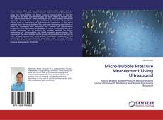 Micro-Bubble Pressure Measrement Using Ultrasound kitap kapağı