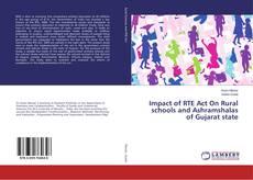 Copertina di Impact of RTE Act On Rural schools and Ashramshalas of Gujarat state