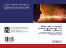 Bookcover of Some Steps to Dialogue Between Human Brain and Artificial Intelligence