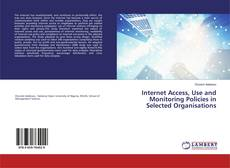 Internet Access, Use and Monitoring Policies in Selected Organisations kitap kapağı