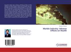 Bookcover of Marble Industry: Adverse Effects on Health