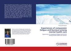 Couverture de Experiences of compassion fatigue and burnout among mental health care