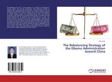 Copertina di The Rebalancing Strategy of the Obama Administration toward China
