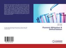 Bookcover of Fluorosis Mitigation & Defluoridation