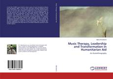 Buchcover von Music Therapy, Leadership and Transformation in Humanitarian Aid