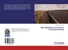 Microdeletions of Human Chromosome 8p kitap kapağı
