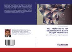 Capa do livro de VLSI Architectures for Neural Network Based Image Compression