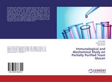 Portada del libro de Immunological and Biochemical Study on Partially Purified Yeast Glucan