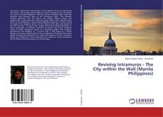 Reviving Intramuros - The City within the Wall (Manila Philippines)的封面
