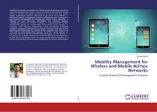 Bookcover of Mobility Management for Wireless and Mobile Ad-hoc Networks