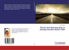 Capa do livro de Threat and Warning Acts in George Orwell's Novel 1984