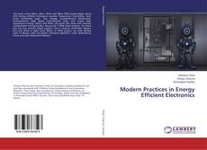 Bookcover of Modern Practices in Energy Efficient Electronics