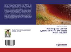 Couverture de Planning and Control Systems in Water and Waste Water Industry