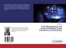 Buchcover von Cash Management and Bank Profitability Under Conditions of Uncertainty
