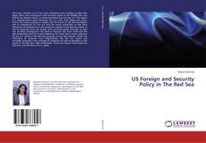 Bookcover of US Foreign and Security Policy in The Red Sea