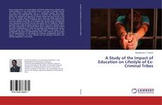 A Study of the Impact of Education on Lifestyle of Ex-Criminal Tribes kitap kapağı