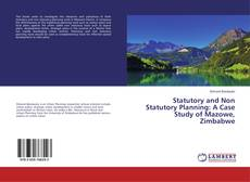 Обложка Statutory and Non Statutory Planning: A Case Study of Mazowe, Zimbabwe