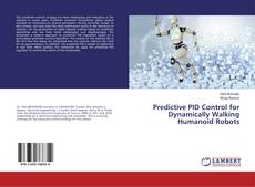 Bookcover of Predictive PID Control for Dynamically Walking Humanoid Robots