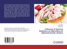 Bookcover of Influence of Gamma Radiation on Microflora of deboned broiler chicken