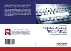 Bookcover of Utility Ratio of Electronic Resources at Mekelle University, Ethiopia