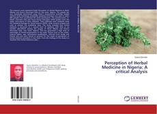 Bookcover of Perception of Herbal Medicine in Nigeria: A critical Analysis
