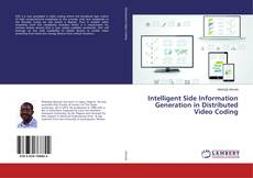 Portada del libro de Intelligent Side Information Generation in Distributed Video Coding