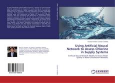 Portada del libro de Using Artificial Neural Network to Assess Chlorine in Supply Systems