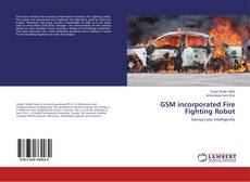 Bookcover of GSM incorporated Fire Fighting Robot