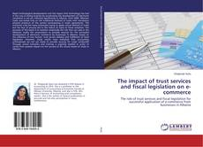 Buchcover von The impact of trust services and fiscal legislation on e-commerce