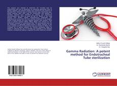 Gamma Radiation: A potent method for Endotracheal Tube sterilization的封面