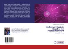Bookcover of Collective Effects in Negative Ion Photodetachment