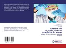 Portada del libro de Synthesis and characterization of nateglinide derivatives