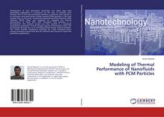 Bookcover of Modeling of Thermal Performance of Nanofluids with PCM Particles