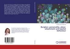Copertina di Burglars: personality, place-attachment and spatial behaviour