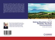 Bookcover of Making Mountains out of Molehills: The Great Commandments