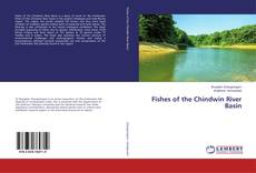 Bookcover of Fishes of the Chindwin River Basin