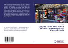Buchcover von The Role of Self Help Groups (SHGs) in Empowering Rural Women in India