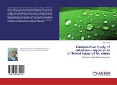 Bookcover of Comparative study of cutaneous mycoses in different types of leukemia