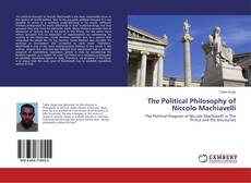 Bookcover of The Political Philosophy of Niccolo Machiavelli