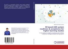 Copertina di BI based LMS system readiness & acceptance for higher learning studies