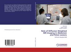 Bookcover of Role of Diffusion Weighted MR Imaging in Abdomen and Pelvic Lesions