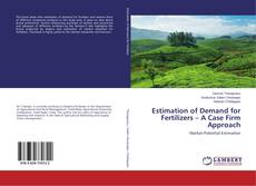 Bookcover of Estimation of Demand for Fertilizers – A Case Firm Approach
