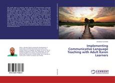 Copertina di Implementing Communicative Language Teaching with Adult Karen Learners