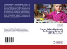 Capa do livro de Teacher Related Factors in the Implementation of ECDE Curriculum