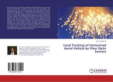 Capa do livro de Load Tracking of Unmanned Aerial Vehicle by Fiber Optic Sensors