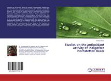 Copertina di Studies on the antioxidant activity of Indigofera hochstetteri Baker